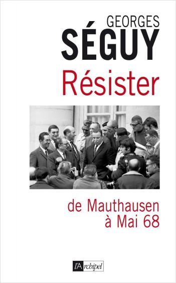 Résister - De Mauthausen à mai 68