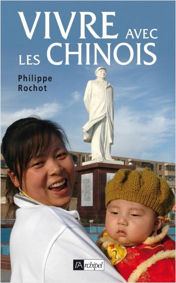 Vivre avec les chinois - Un Français dans l'Empire rouge
