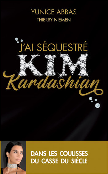 J'ai séquestré Kim Kardashian
