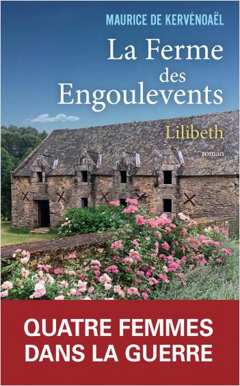 La ferme des engoulevents - tome 1 Lilibeth (1939-1942)