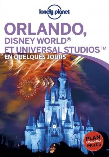 Orlando, Disney World® et Universal Studios™ En quelques jours - 1ed