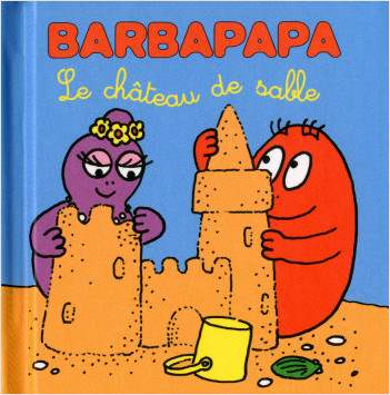 Les petites histoires de Barbapapa - Château de sable