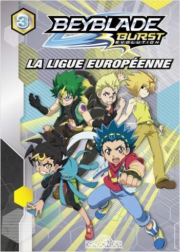 Beyblade Burst Évolution - Tome 3 - La Ligue européenne