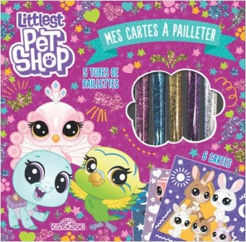 Littlest Pet Shop - Mes cartes à pailleter