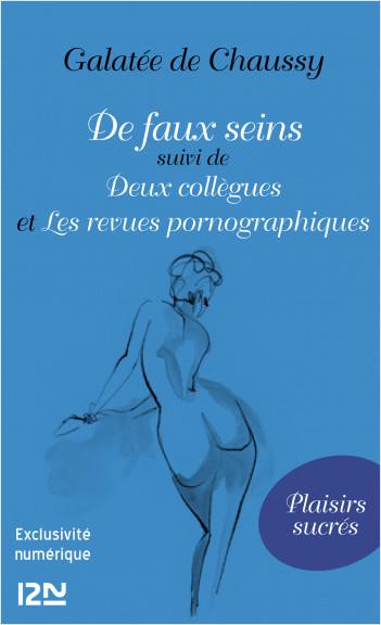 De faux seins suivis de Deux collègues et Les revues pornographiques