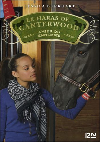 Le haras de Canterwood - tome 3 : Amies ou ennemies