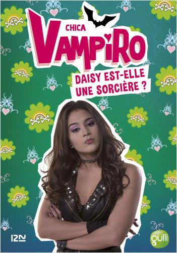 Chica Vampiro - tome 19 : Daisy est-elle une sorcière ?