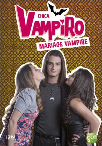 Chica Vampiro - tome 20 : Mariage vampire