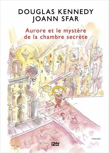 Les fabuleuses aventures d'Aurore - tome 02 : Aurore et le mystère de la chambre secrète