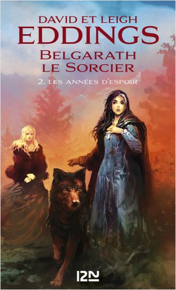Belgarath le sorcier - tome 2 : Les Années d'espoir