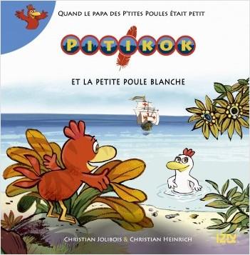 Pitikok - tome 08 : Pitikok et la petite poule blanche
