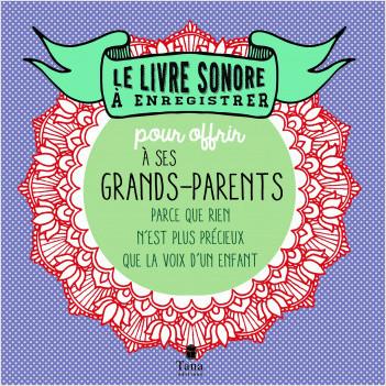 Le livre sonore à enregistrer pour offrir à ses grands-parents