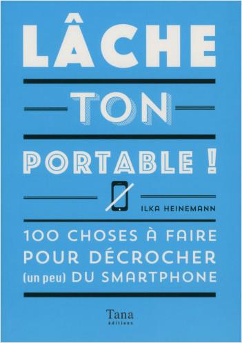 Lache ton portable !