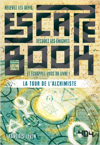 Escape Book : La Tour de l'Alchimiste - Escape book adulte - Avec énigmes - Dès 14 ans