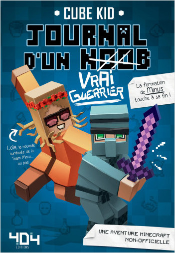 Journal d'un Noob (vrai guerrier) Tome 4 Minecraft - Roman junior illustré - Dès 8 ans