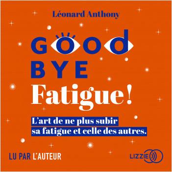 Goodbye fatigue !