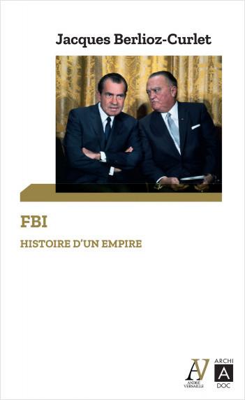 FBI. Histoire d'un empire